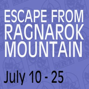 Escape from Ragnaro Mountain